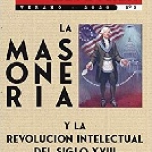 La Masonería y la Revolución Intelectual del Siglo XVIII