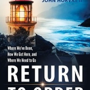 Return to Order – Where we've been, how we got here, and where we need to go