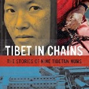Tibet in Chains: The Stories of Nine Tibetan Nuns